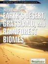 Investigating Earth's Desert, Grassland, and Rainforest Biomes (eBook)
