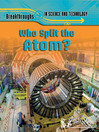 Who Split the Atom? (eBook)
