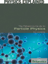 The Britannica Guide to Particle Physics (eBook)