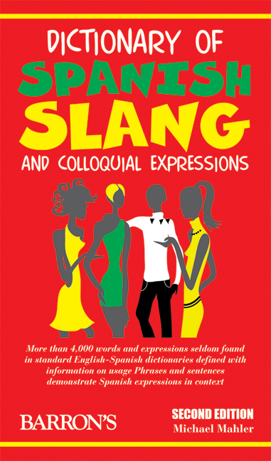 Dictionary of Spanish Slang and Colloquial Expressions by Michael Mahler eBook