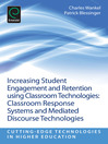Increasing Student Engagement and Retention using Classroom Technologies (eBook): Classroom Response Systems and Mediated Discourse Technologies