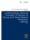 Looking Back, Moving Forwards (eBook): A Review of Group and Team-Based Research