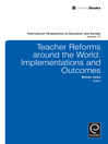 Teacher Reforms around the World (eBook): Implementations and Outcomes