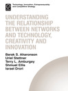 Understanding the Relationship Between Networks and Technology, Creativity and Innovation (eBook)