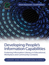 Developing People's Information Capabilities (eBook): Fostering Information Literacy in Educational, Workplace and Community Contexts