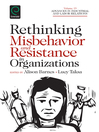 Rethinking Misbehavior and Resistance in Organizations (eBook)