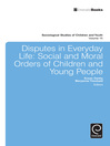 Disputes in Everyday Life (eBook): Social and Moral Orders of Children and Young People