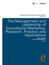 The Management and Leadership of Educational Marketing (eBook): Research, Practice and Applications