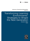 Transforming Learning Environments (eBook): Strategies to Shape the Next Generation