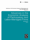 Advances in the Economic Analysis of Participatory and Labor-Managed Firms (eBook)