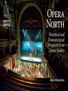 Opera North (eBook): Historical and Dramaturgical Perspectives on Opera Studies