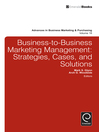 Business-to-Business Marketing Management (eBook): Strategies, Cases and Solutions