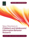 New Directions in Children's and Adolescents' Information Behavior Research (eBook)