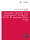 Inequality, Mobility, and Segregation (eBook): Essays in Honor of Jacques Silber
