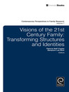 Visions of the 21st Century Family (eBook): Transforming Structures and Identities