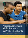 African American Male Students in PreK-12 Schools (eBook): Informing Research, Policy, and Practice