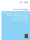 Hispanic Migration and Urban Development (eBook): Studies from Washington DC