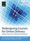Redesigning Courses for Online Delivery (eBook): Design, Interaction, Media, and Evaluation