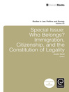Who Belongs? Immigration, Citizenship, and the Constitution of Legality (eBook): Special Issue