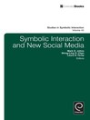 Symbolic Interaction and New Social Media (eBook)