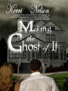Making the Ghost of It (eBook)