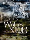 Wolves on the Border (eBook)