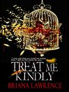 Treat Me Kindly (eBook)