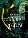 Kiss Tomorrow Goodbye (eBook)