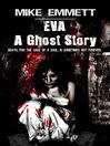 Eva (eBook): A Ghost Story