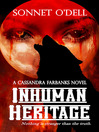 Inhuman Heritage (eBook): Cassandra Farbanks Series, Book 4