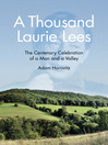 A Thousand Laurie Lees (eBook): The Centenary Celebration of a Man and a Valley