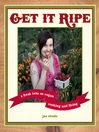Get it Ripe (eBook): A Fresh Take on Vegan Cooking and Living