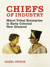 Chiefs of Industry (eBook): Maori Tribal Enterprise in Early Colonial New Zealand