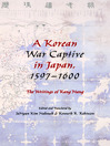 A Korean War Captive in Japan, 1597–1600 (eBook): The Writings of Kang Hang