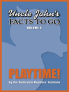 Uncle John's Facts to Go Playtime! (eBook)