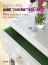Quick and Easy Paint Transformations (eBook): 50 step-by-step ways to makeover your home for next to nothing