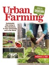 Urban Farming (eBook): Sustainable City Living in Your Backyard, in Your Community, and in the World