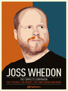 Joss Whedon (eBook): The Complete Companion