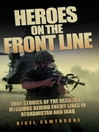 Heroes on the Frontline (eBook): True Stories of the Deadliest Missions Behind the Enemy Lines in Afghanistan and Iraq
