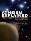 Atheism Explained (eBook): From Folly to Philosophy