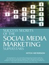 Success Secrets of the Social Media Marketing Superstars (eBook)