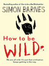 How to be Wild (eBook)