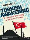 Turkish Awakening (eBook): A Personal Discovery of Modern Turkey