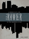 The River (eBook): A Memoir of Life in the Border Cities