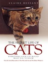 The Secret Life of Cats (eBook): Everything Your Cat Would Want You to Know