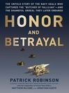 "Honor and Betrayal (eBook): The Untold Story of the Navy SEALs Who Captured the ""Butcher of Fallujah""—and the Shameful Ordeal They Later Endured"
