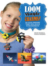 Loom Magic Charms! (eBook): 25 Cool Designs That Will Rock Your Rainbow