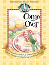 Come on Over Cookbook (eBook): A delightful collection of simple recipes and clever ideas for casual gatherings with family & frien