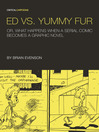 Ed vs. Yummy Fur (eBook): Or, What Happens When A Serial Comic Becomes a Graphic Novel