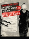 Dying for the Truth (eBook): Undercover Inside the Mexican Drug War by the Fugitive Reporters of Blog del Narco